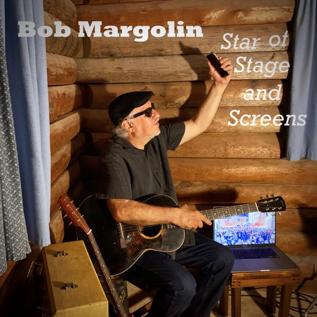 Bob Margolin Stage of Stage and Screens